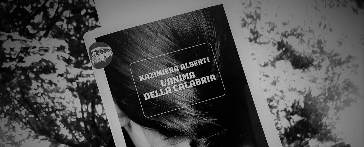 L'anima della Calabria. Le parole di Kazimiera Alberti
